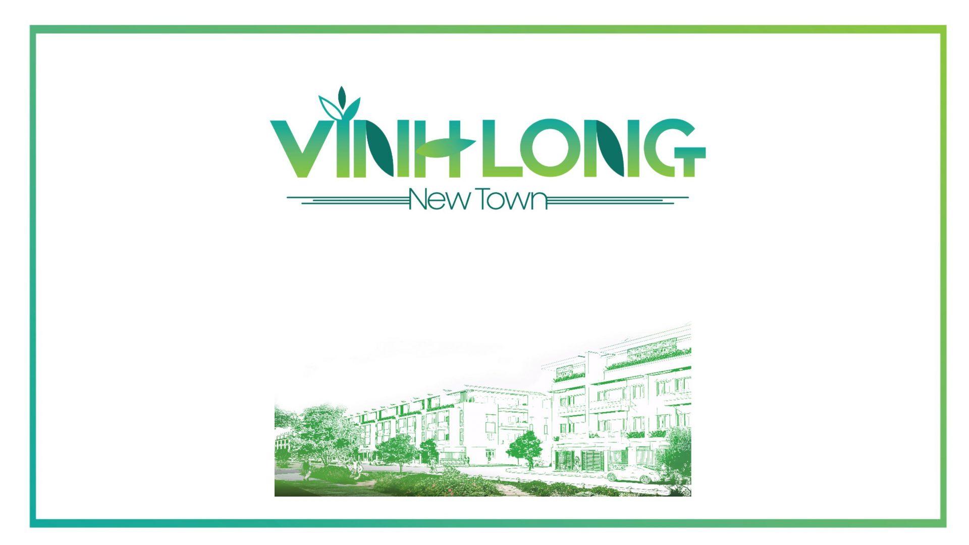 Trân trọng giới thiệu tới khách hàng dự án Vĩnh Long New Town