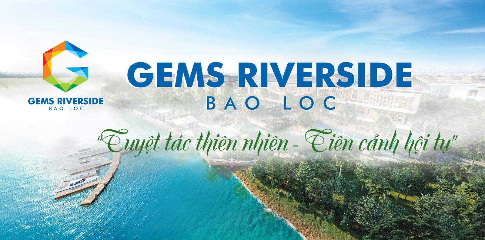 Dự án đất nền nghĩ dưỡng Bảo Lộc Gems Riverside Lâm Đồng