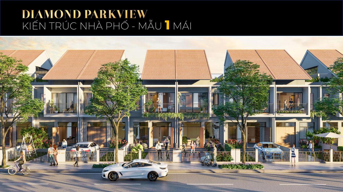 Kiến trúc nhà phố 1 mái Diamond Parkview